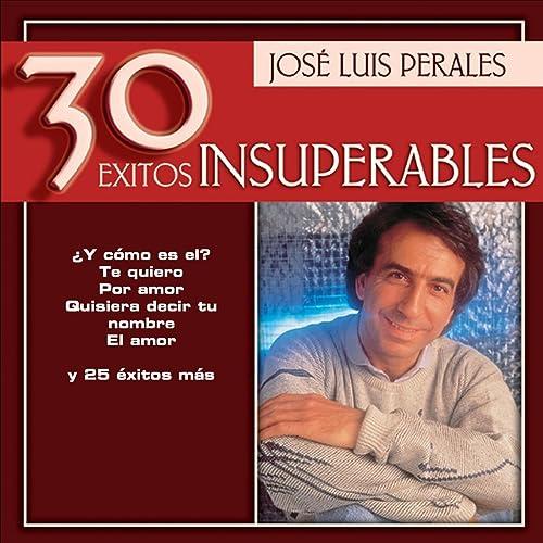 Jose Luis Perales - 30 Exitos Insuperables de Jose Luis Perales en ...