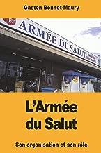 L'Armée du Salut: Son organisation et son rôle religieux et social (French Edition)