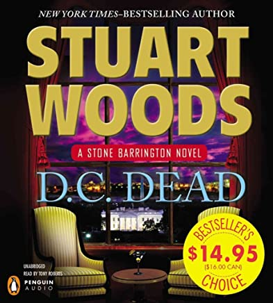 [D.C. Dead] (By (author) Stuart Woods , Read by Tony Roberts) [published: October, 2013]