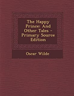 The Happy Prince: And Other Tales