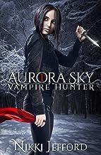 Aurora Sky: Vampire Hunter, Vol. 1 (Volume 1)