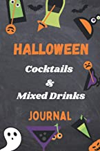 Halloween Cocktails And Mixed Drinks Journal: Write, Fill In, Organize and Reference your own scary craft cocktails - Mixo...