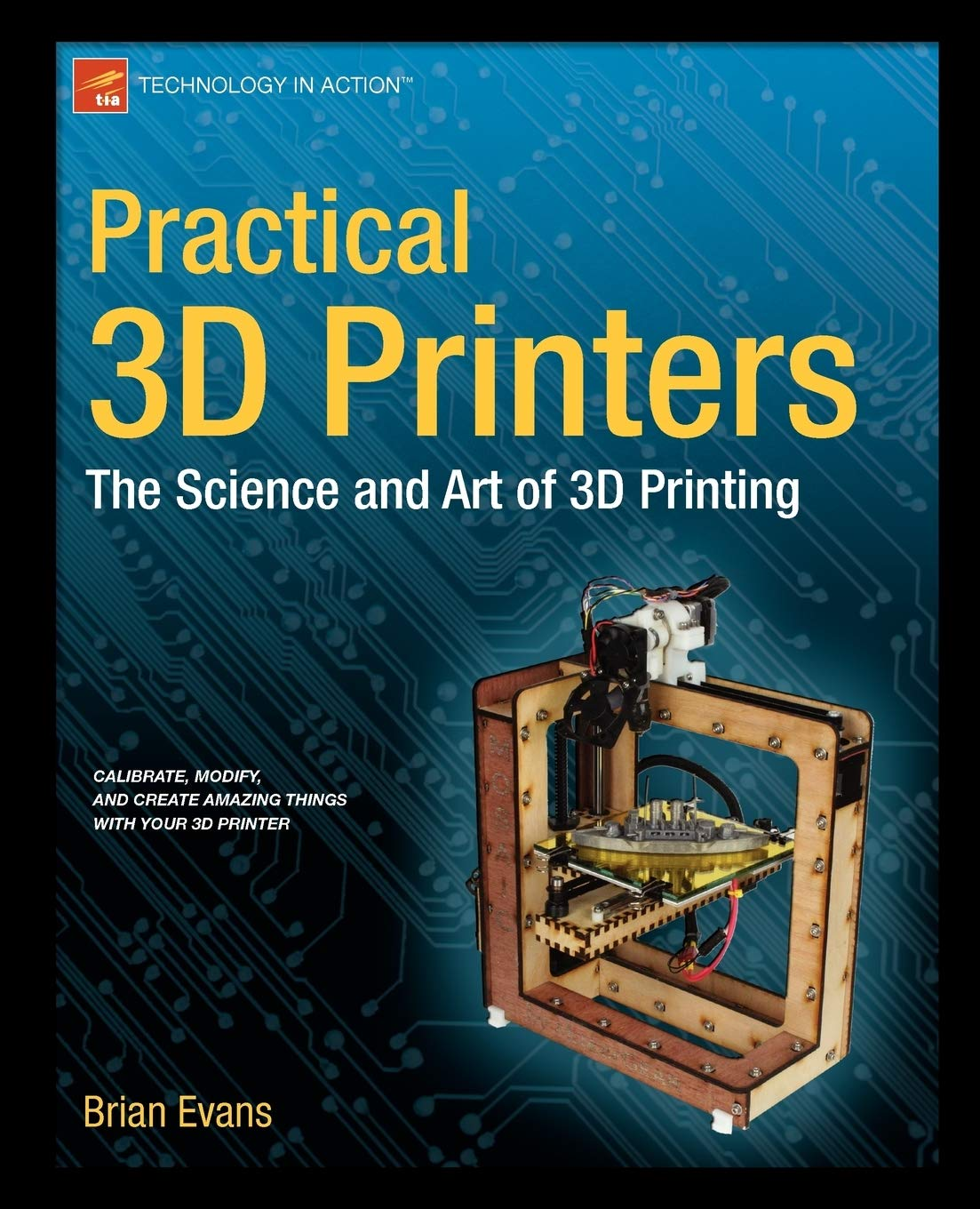 Download Practical 3D Printers: The Science And Art Of 3D Printing 