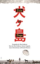 Isle of Dogs: The Screenplay