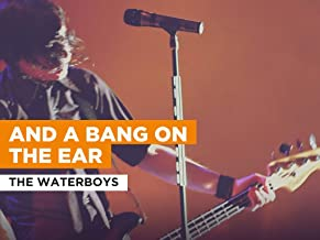And A Bang On The Ear in the Style of The Waterboys