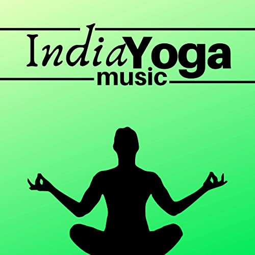 India Yoga Music: Instrumental Selection of Spiritual ...