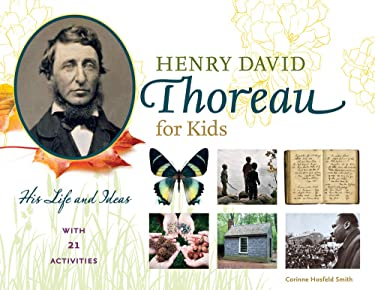 Henry David Thoreau for Kids: His Life and Ideas, with 21 Activities (For Kids series)