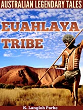 Australian Legendary Tales and The Euahlayi Tribe (The Mythology and Folklore of Aborigin) - Illustrated pictures and annotated How does British colonize and cause conflicts in Australia?