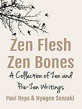 Zen Flesh, Zen Bones: A Collection of Zen and Pre-Zen Writings