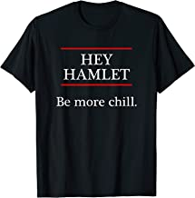 Hey Hamlet - Be More Chill | Funny T-Shirt