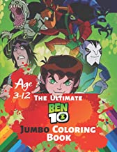 The Ultimate Ben 10 Coloring Book Age 3-12: Great Coloring Book for Kids and Any Fan of Ben 10 (Perfect for Children) With 38 High-quality Illustration