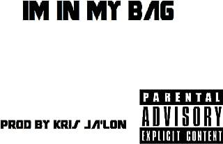 Im in My Bag [Explicit]