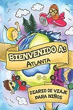 Bienvenido A Atlanta Diario De Viaje Para Niños: 6x9 Diario de viaje para niños I Libreta para completar y colorear I Regalo perfecto para niños para tus vacaciones en Atlanta