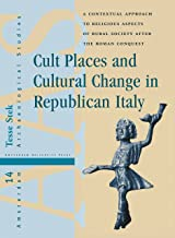 Cult Places and Cultural Change in Republican Italy: A Contextual Approach to Religious Aspects of Rural Society after the...