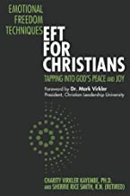 Emotional Freedom Techniques—EFT for Christians: Tapping Into God's Peace and Joy