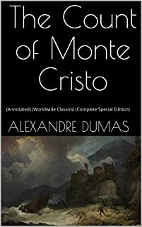The Count of Monte Cristo: (Annotated) (Worldwide Classics) (Complete Special Edition)