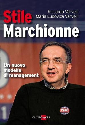 Stile Marchionne (Mondo economico Vol. 185)