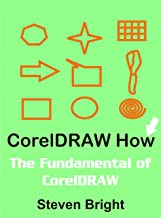 CorelDRAW How: The Fundamental of CorelDRAW (CorelDRAW How Book 1) (English Edition)