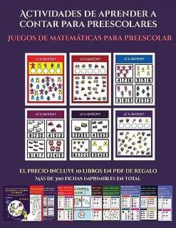 Juegos de matemáticas para preescolar (Actividades de aprender a contar para preescolares): Un libro de actividades para aprender a contar para niños en edad preescolar/de infantile. (Spanish Edition)