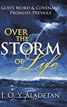 Over the Storm of Life: God's Word & Covenant Promises Prevails