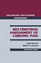 Multimethod Assessment of Chronic Pain: Psychology Practitioner Guidebooks