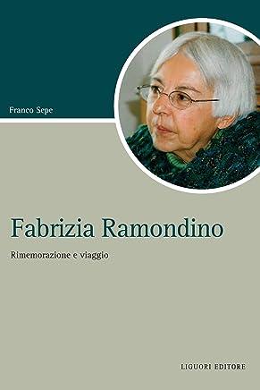 Fabrizia Ramondino: Rimemorazione e viaggio