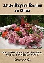 25 de Retete Originale cu Orez: Carte de Bucate Fara Gluten Pentru Incepatori (Retete Rapide si Simple)