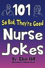101 So Bad, They're Good Nurse Jokes