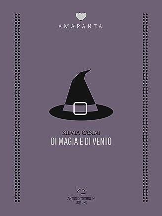 Di magia e di vento (Amaranta)