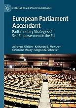 European Parliament Ascendant: Parliamentary Strategies of Self-Empowerment in the EU (European Administrative Governance)
