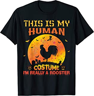 This Is My Human Costume I'm Really a Rooster Halloween T-Shirt