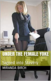 Under the Female Yoke: Signed into Slavery