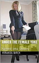 Under the Female Yoke: Signed into Slavery