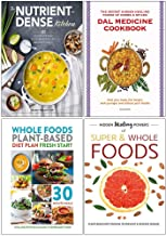 Nutrient Dense Kitchen [Hardcover], Dal Medicine Cookbook, Whole Foods Plant Based Diet Plan, Hidden Healing Powers of Super & Whole Foods 4 Books Collection Set
