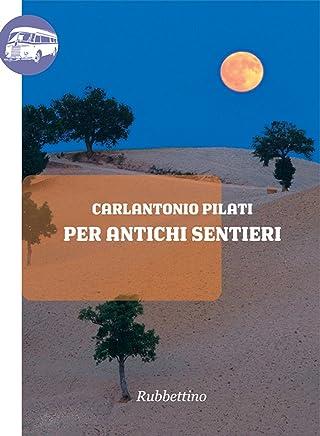 Per antichi sentieri (Viaggio in Calabria Vol. 18)