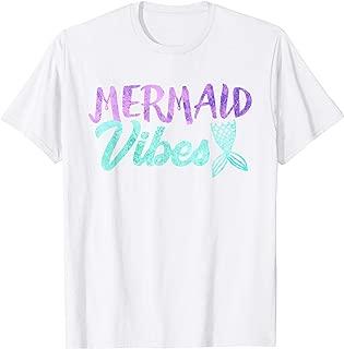Mermaid Vibes T-shirt Mermaid Tail Women Girl Shirt