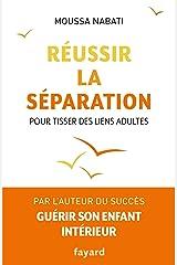 Réussir la séparation : Pour tisser des liens adultes (Documents) Format Kindle