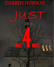 Just These Four Walls (English Edition)
