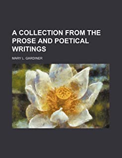 A Collection from the Prose and Poetical Writings