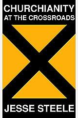 Churchianity: At the Crossroads (Act II) Kindle Edition