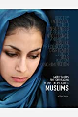 Gallup Guides for Youth Facing Persistent Prejudice: Muslims Kindle Edition