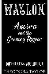 WAYLON: Amira and the Grumpy Reaper (Ruthless MC Book 1) Kindle Edition