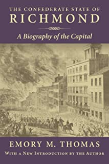 The Confederate State of Richmond: A Biography of the Capital