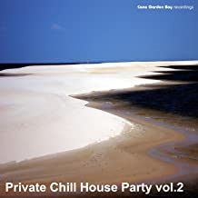 Private Chill House Party Vol. 2