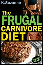 The Frugal Carnivore Diet: How I Eat a Carnivore Diet for $4 a Day