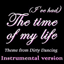 I've Had the Time of My Life (Theme from