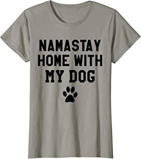 Womens Namastay Home With My Dog Shirt,Life Goal Pet All the Dogs T-Shirt