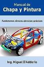 Manual de Chapa y Pintura: Fundamentos, técnicas, ejercicios y prácticas