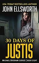 30 Days of Justis (Michael Gresham Series)