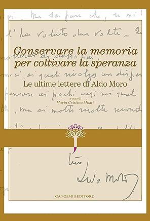 Le ultime lettere di Aldo Moro: Conservare la memoria per coltivare la speranza – Restauro e conservazione
